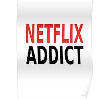 Netflix Addict Poster