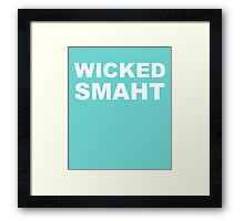 Wicked Smaht Boston Accent Framed Print
