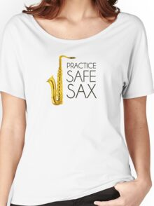 Practice Safe Sax Women's Relaxed Fit T-Shirt