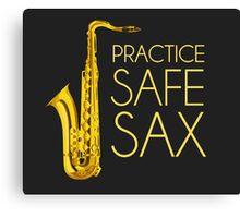 Practice Safe Sax Canvas Print