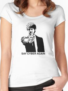 Say Cyber Again Women's Fitted Scoop T-Shirt