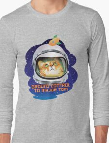 Ground Control to Major Tom Long Sleeve T-Shirt