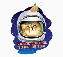 Ground Control to Major Tom Unisex T-Shirt