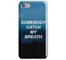 Somebody catch my breath Tøp {SAD LYRICS} iPhone Case/Skin