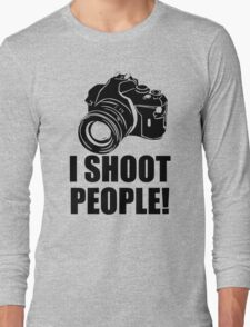 I Shoot People T-Shirt Funny Photographer TEE Camera Photography Digital Photo Long Sleeve T-Shirt