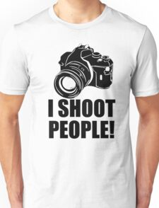 I Shoot People T-Shirt Funny Photographer TEE Camera Photography Digital Photo Unisex T-Shirt