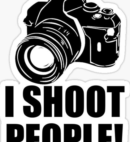 I Shoot People T-Shirt Funny Photographer TEE Camera Photography Digital Photo Sticker