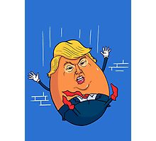 Humpty Trumpty Fell Off The Wall (Humpty Dumpty Spoof) Photographic Print