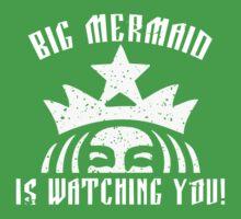 Big Mermaid Is Watching You! by AmazingRobyn