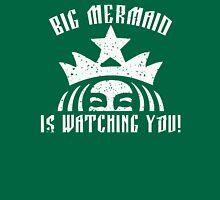 Big Mermaid Is Watching You! Unisex T-Shirt