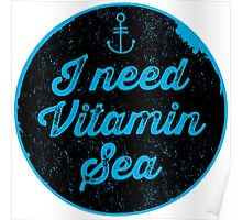 I Need Vitamin Sea Poster