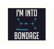 I'm into Hydrogen Art Print