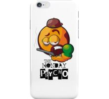 MONDAY PSYCHO iPhone Case/Skin