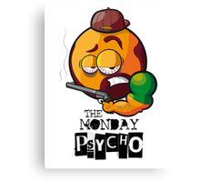 MONDAY PSYCHO Canvas Print