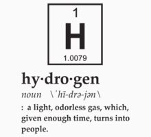Anthropomorphic Definition of Hydrogen by TheShirtYurt