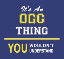 It's An OGG thing, you wouldn't understand !! by satro