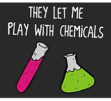 They Let Me Play with Chemicals Photographic Print