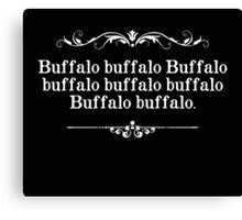 Buffalo Buffalo Sentence Canvas Print