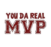 You Da Real MVP Photographic Print
