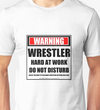 Warning Wrestler Dad Hard At Work Do Not Disturb Unisex T-Shirt