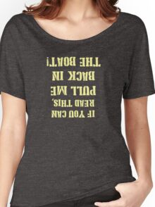 Pull Me Back in the Boat  Women's Relaxed Fit T-Shirt