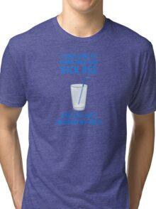 Drink Milk and Kick Ass Tri-blend T-Shirt