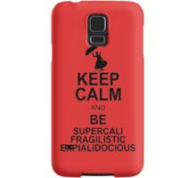 Keep Calm and Be SUPERCALIFRAGILISTICEXPIALIDOCIOUS T shirt Mary Poppins , Unique Gifts Samsung Galaxy Case/Skin