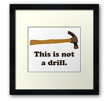 Hammer - This is Not a Drill  Framed Print