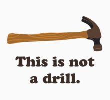 Hammer - This is Not a Drill  by TheShirtYurt