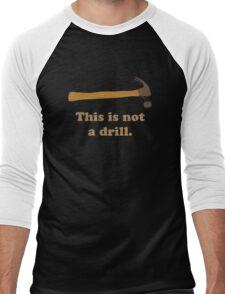 Hammer - This is Not a Drill  Men's Baseball ¾ T-Shirt