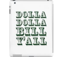 Dolla Dolla Bill Yall Cash Money Dollars iPad Case/Skin