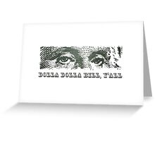 Dolla Dolla Bill Yall George Washington Greeting Card