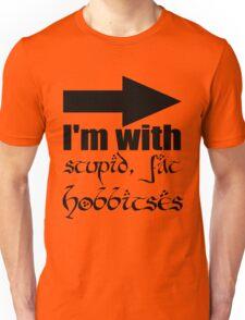 Stupid, Fat Hobbitses Unisex T-Shirt