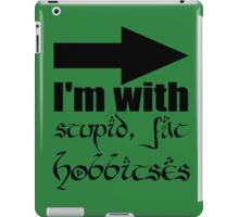 Stupid, Fat Hobbitses iPad Case/Skin