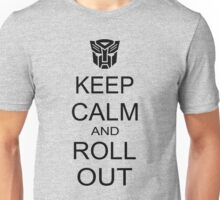 keep calm and roll out Unisex T-Shirt