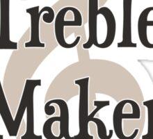 Treble Maker Clef Musical Trouble Maker Sticker