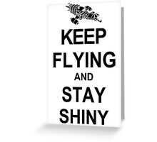 Keep Flying and Stay Shiny T Shirt Serenity Firefly Calm Carry Tee Browncoats Greeting Card