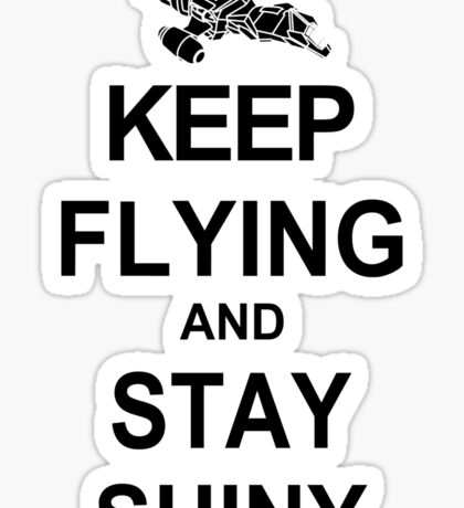 Keep Flying and Stay Shiny T Shirt Serenity Firefly Calm Carry Tee Browncoats Sticker