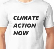 climate action now Unisex T-Shirt