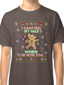 Cute I CAN'T FEEL MY FACE When I'm With You Shirt Funny Xmas Classic T-Shirt