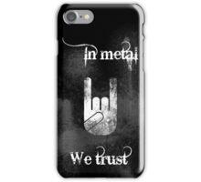 In Metal We Trust iPhone Case/Skin