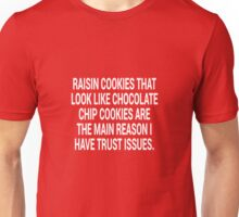 Raisin Cookies That Look Like Chocolate Chip Unisex T-Shirt