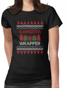 Gangsta Wrapper Womens Fitted T-Shirt