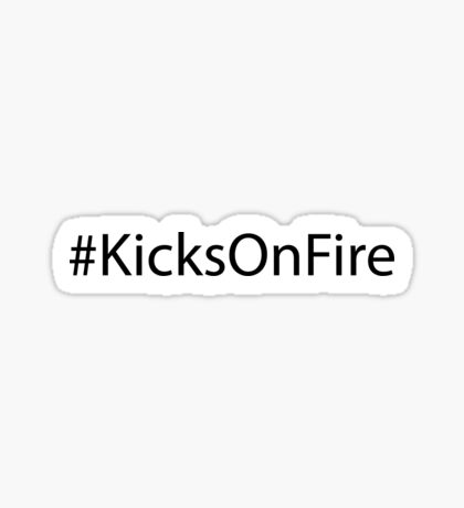 #KicksOnFire Sticker