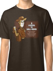 A Fistful of Doll Hairs Classic T-Shirt