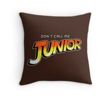 Don't Call Me Junior Throw Pillow