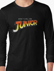 Don't Call Me Junior Long Sleeve T-Shirt