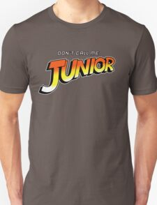 Don't Call Me Junior T-Shirt
