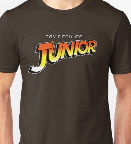 Don't Call Me Junior Unisex T-Shirt