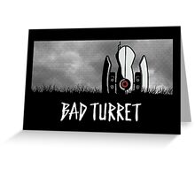 Bad Turret Greeting Card